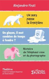 Un ours passe la frontière; Un glaçon, il met combien de temps à fondre ?; Histoire de l'éléphant rose et du photographe