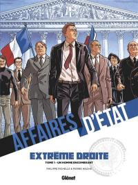Affaires d'Etat, Extrême droite. Volume 1, Un homme encombrant