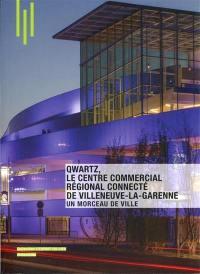 Qwartz, le centre commercial régional connecté de Villeneuve-la-Garenne