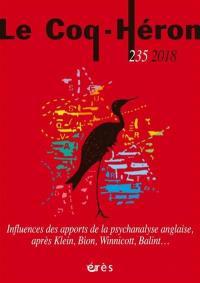 Coq Héron (Le). n° 235, Influences des apports de la psychanalyse anglaise, après Klein, Bion, Winnicott, Balint...