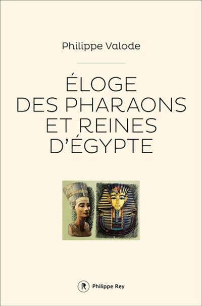 Eloge des pharaons et reines d'Egypte