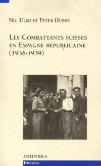 Les combattants suisses en Espagne républicaine