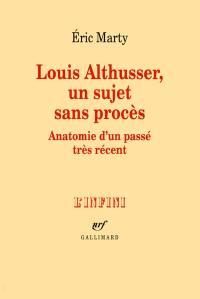 Louis Althusser, un sujet sans procès