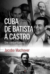 Cuba de Batista à Castro