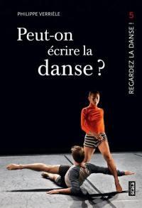 Regardez la danse. Volume 5, Peut-on écrire la danse ?