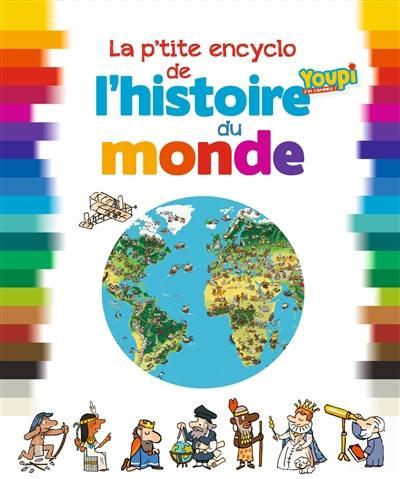 La p'tite encyclo de l'histoire du monde
