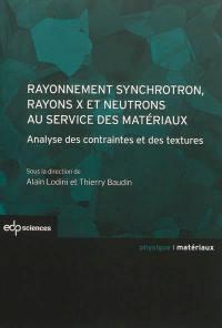 Rayonnement synchrotron, rayons X et neutrons au service des matériaux