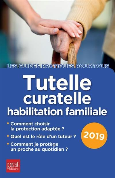 Tutelle, curatelle, habilitation familiale