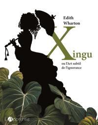 Xingu ou L'art subtil de l'ignorance = Xingu a tale of ignorance