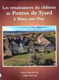 Les renaissances du château de Pontus de Tyard à Bissy-sur-Fley
