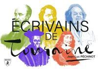 Ecrivains de Touraine; La Touraine des écrivains