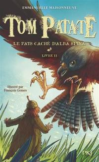Tom Patate. Volume 2, Le pays caché d'Alba Spina