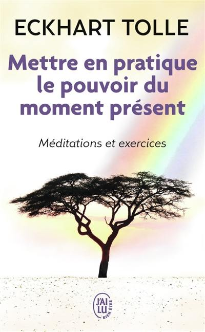 Mettre en pratique le pouvoir du moment présent