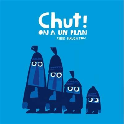 Chut ! on a un plan