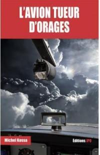 L'avion tueur d'orages