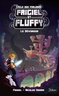 Frigiel et Fluffy. Volume 2, Le dévoreur