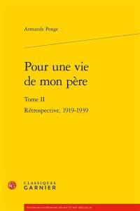 Pour une vie de mon père. Volume 2, Rétrospective, 1919-1939