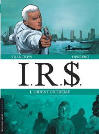 IRS. Volume 7, L'Orient extrême