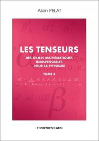 Les tenseurs. Volume 3,