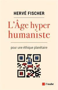 L'âge hyper humaniste