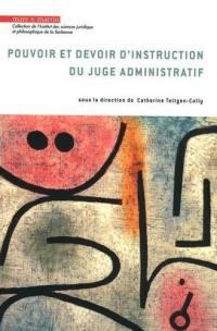 Pouvoir et devoir d'instruction du juge administratif