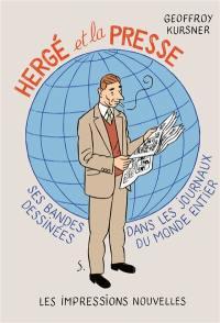 Hergé et la presse : ses bandes dessinées dans les journaux du monde entier