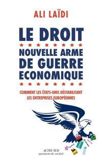 Le droit, nouvelle arme de guerre économique