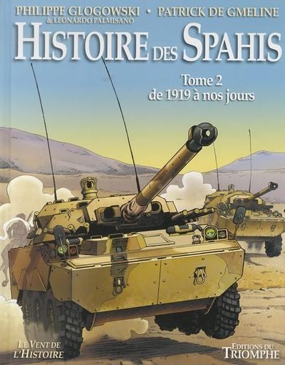 Histoire des spahis. Volume 2, De 1919 à nos jours