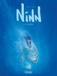 Ninn. Vol. 3. Les oubliés