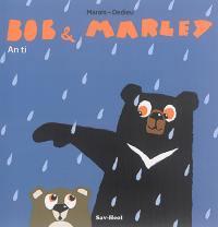 Bob & Marley, An ti