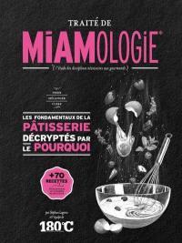 Traité de miamologie, Les fondamentaux de la pâtisserie décryptés par le pourquoi