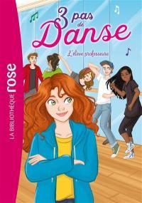 3 pas de danse. Volume 8, L'élève professeure
