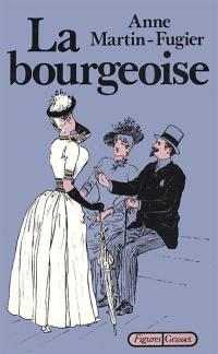 La Bourgeoise, la femme au temps de Paul Bourget