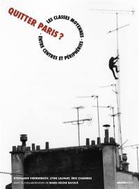 Quitter Paris ?
