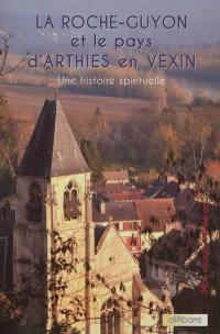 La Roche-Guyon et le pays d'Arthies en Vexin