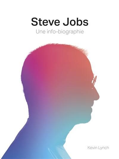 Steve Jobs, une info-biographie