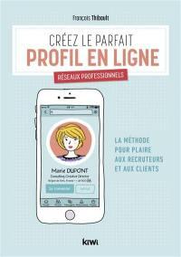 Créez le parfait profil en ligne