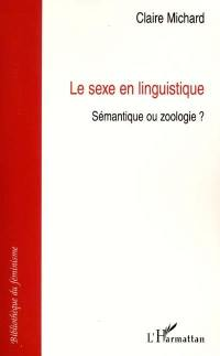 Le sexe en linguistique. Volume 1, Les analyses du genre lexical et grammatical des années 1920 aux années 1970