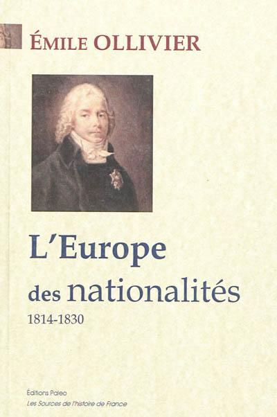 L'Empire libéral. Volume 1, L'Europe des nationalités