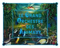 Le grand orchestre des animaux = The great animal orchestra
