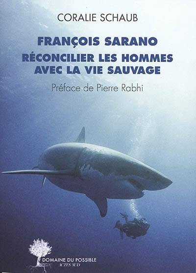 François Sarano, réconcilier les hommes avec la vie sauvage