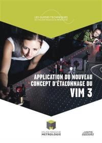 Application du nouveau concept d'étalonnage du VIM 3