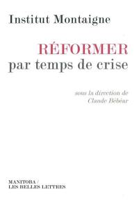 Réformer par temps de crise