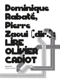 Lire Olivier Cadiot