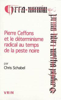 Pierre Ceffons et le déterminisme radical au temps de la peste noire