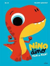 Nino dino, Peur de rien !