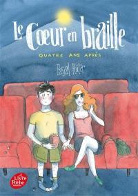 Le coeur en braille. Volume 3, Quatre ans après
