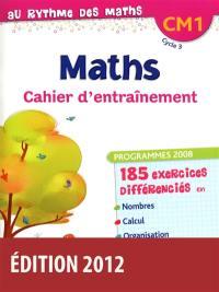 Maths CM1, cycle 3 : cahier d'entraînement