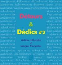 Détours & déclics. Volume 2,