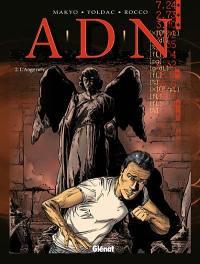 ADN. Vol. 2. L ange noir